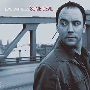 Dave Matthews Some Devil bonus disc mastered by Kevin McNoldy